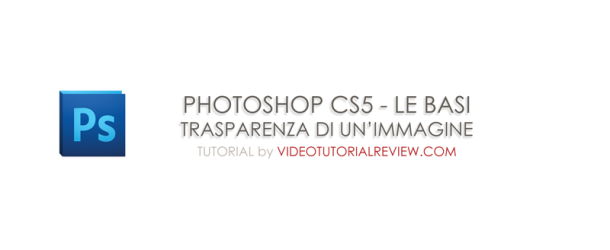 TUTORIAL – PHOTOSHOP CS5 – SFUMATURA AD UN'IMMAGINE