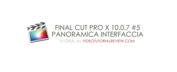 TUTORIAL FINAL CUT PRO X #5- PANORAMICA PULSANTI INTERFACCIA
