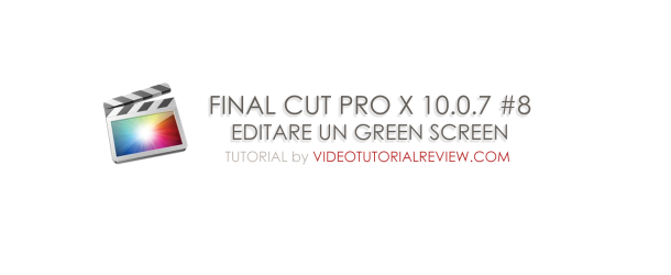 TUTORIAL FINAL CUT PRO X #8 – GREEN SCREEN