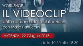 WORKSHOP SUL VIDEOCLIP : LOW BUDGET E QUALITA'