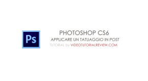 TUTORIAL PHOTOSHOP CS6: APPLICARE UN TATUAGGIO IN POST IN POCHI SECONDI