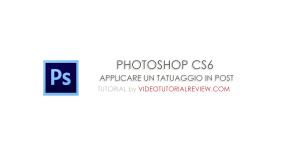 TUTORIAL PHOTOSHOP CS6: APPLICARE UN TATUAGGIO IN POST IN POCHI SECONDI