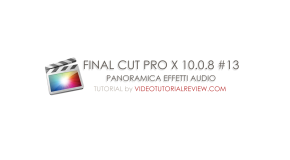 TUTORIAL FINAL CUT PRO X 10.0.8 #13 – EFFETTI AUDIO