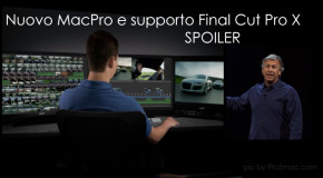 APPLE: NUOVO MACPRO E FINAL CUT PRO X