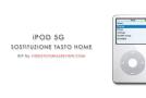 DIY iPOD 5G: DISASSEMBLAGGIO, SOSTITUZIONE TASTO HOME, BATTERIA, USCITA CUFFIE